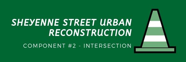 Sheyenne Street Urban Road Reconstruction Component - Intersection
